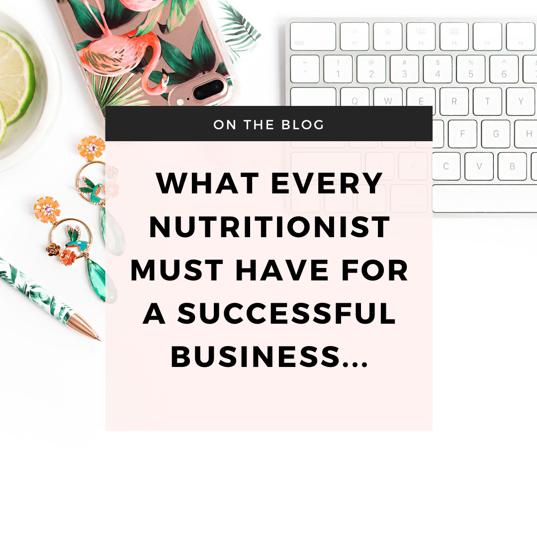 What Every Nutritionist Must Have for A Successful Business